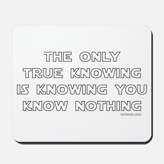 You Know Nothing-Socrates Mousepad
