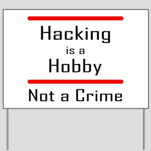 hacking is a hobby Yard Sign