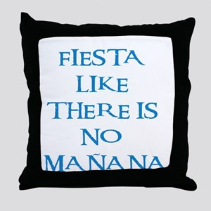 fiesta like there is no manana! Throw Pillow