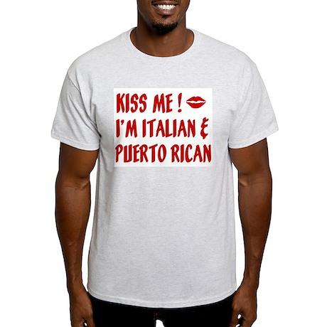 Kiss Me: Italian & Puerto Ric Ash Grey T-Shirt