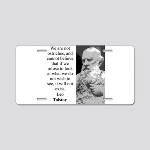We Are Not Ostriches - Leo Tolstoy Aluminum Licens