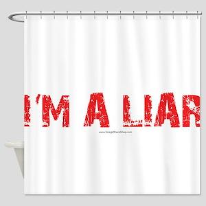 Im a Liar Shower Curtain
