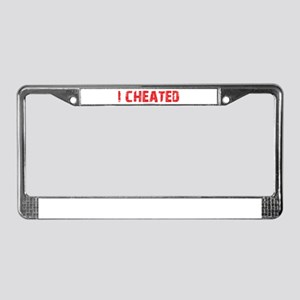 I Cheated License Plate Frame