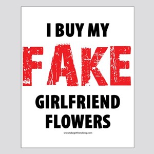 I Buy My Fake Girlfriend Flowers Small Poster