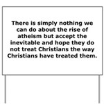 Rise of Atheism Quote Yard Sign