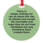 Rise of Atheism Quote button Round Ornament