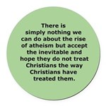 Rise of Atheism Quote button Round Car Magnet