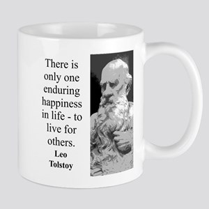 There Is Only One Enduring Happiness - Leo Tolstoy