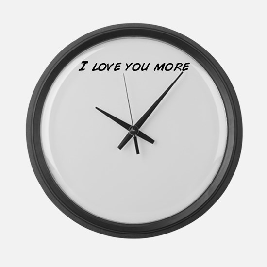Funny Love you more Large Wall Clock