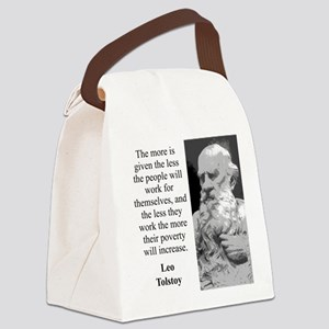The More Is Given - Leo Tolstoy Canvas Lunch Bag