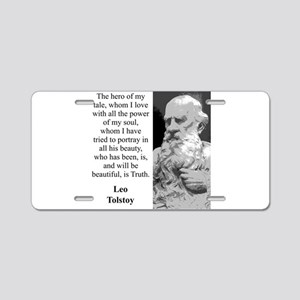 The Hero Of My Tale - Leo Tolstoy Aluminum License