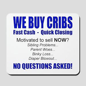 We Buy Cribs Mousepad