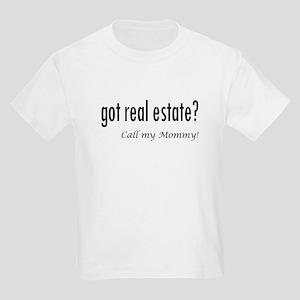 got real estate? Mommy Kids Light T-Shirt
