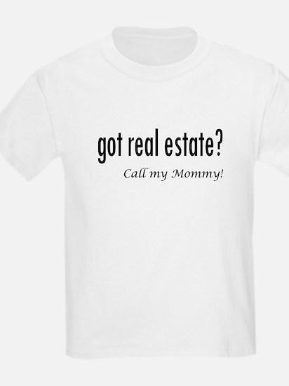 got real estate? Mommy T-Shirt