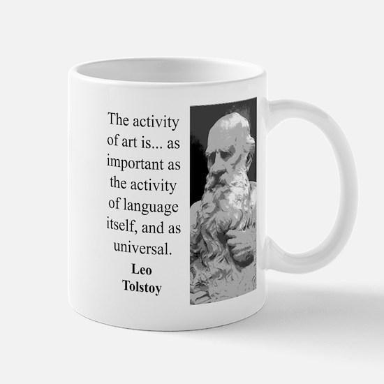 The Activity Of Art - Leo Tolstoy Mug