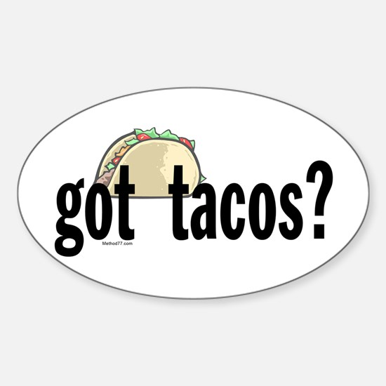Got Tacos? Oval Decal