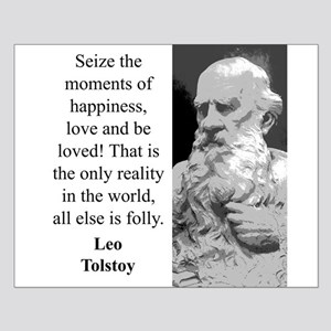 Seize The Moments Of Happiness - Leo Tolstoy Small