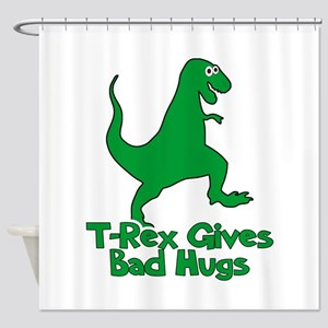 T-Rex Gives Bad Hugs Shower Curtain