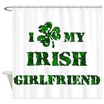 Irish Girlfriend Shower Curtain