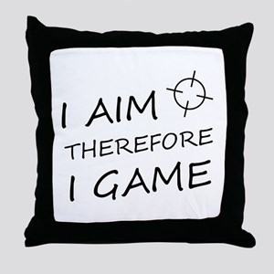 I aim, therefore, I game! Throw Pillow