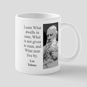 Learn What Dwells In Man - Leo Tolstoy 11 oz Ceram