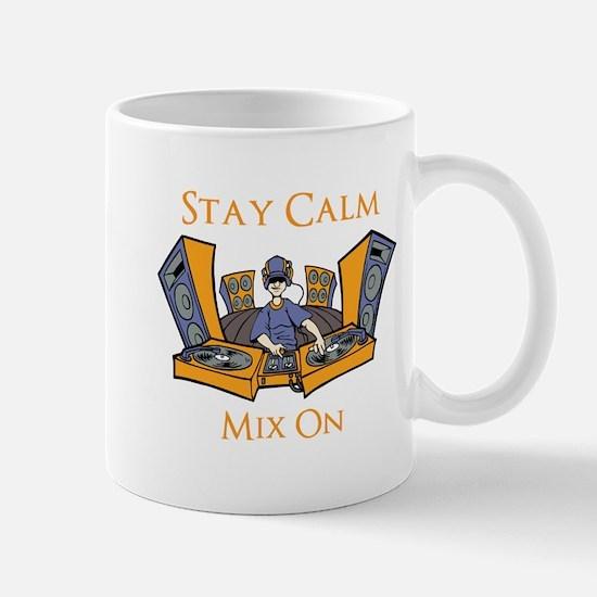 Stay Calm Mix On Mug