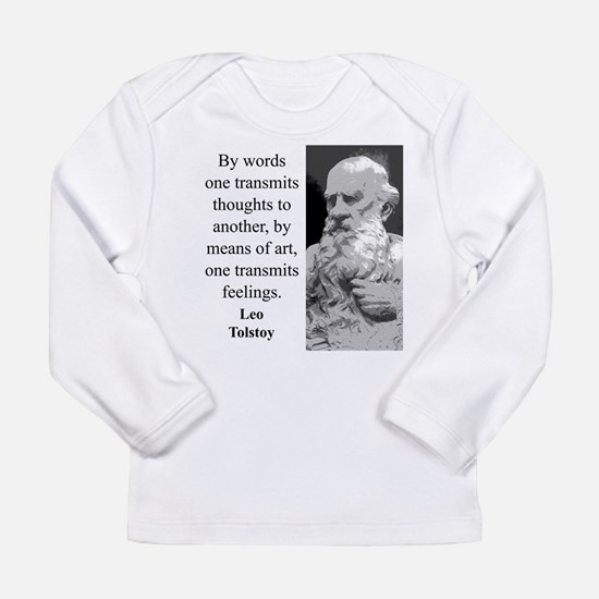 By Words One Transmits - Leo Tolstoy Long Sleeve I