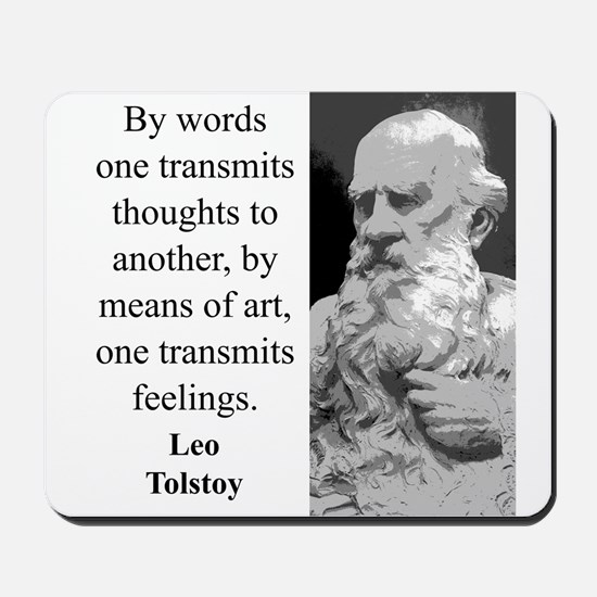 By Words One Transmits - Leo Tolstoy Mousepad