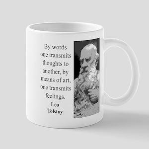 By Words One Transmits - Leo Tolstoy 11 oz Ceramic