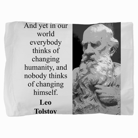 And Yet In Our World - Leo Tolstoy Pillow Sham