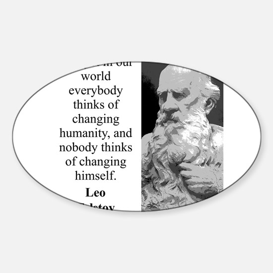 And Yet In Our World - Leo Tolstoy Sticker (Oval)