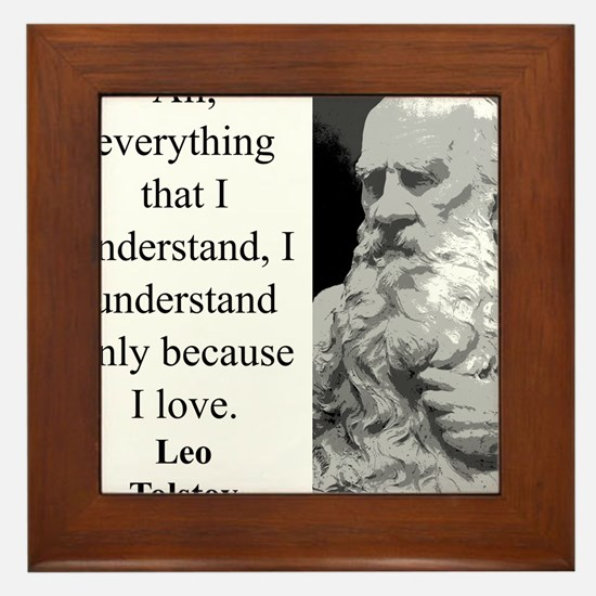 All Everything I Understand - Leo Tolstoy Framed T