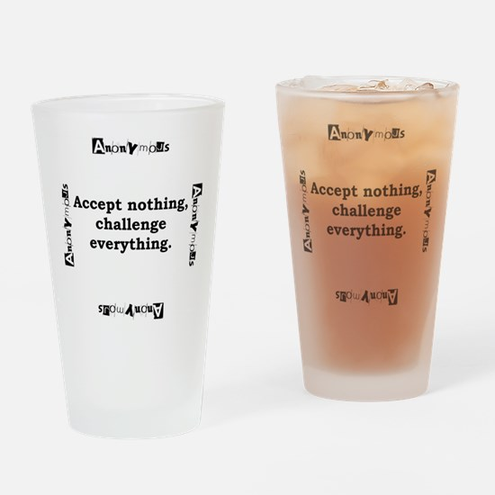 Accept Nothing - Anonymous Drinking Glass