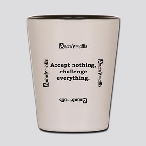 Accept Nothing - Anonymous Shot Glass