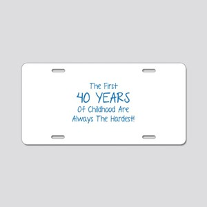 The First 40 Years Of Childhood Aluminum License P