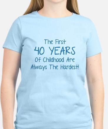 The First 40 Years Of Childhood Women's Light T-Sh
