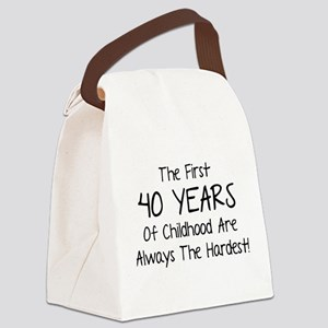 The First 40 Years Of Childhood Canvas Lunch Bag