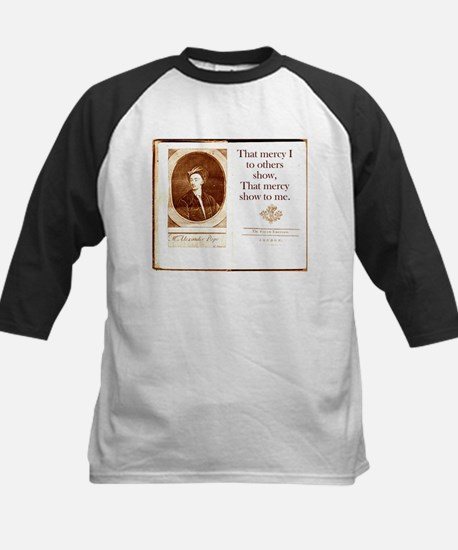 That Mercy I To Others Show - Alexander Pope Tee
