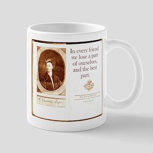 In Every Friend - Alexander Pope 11 oz Ceramic Mug
