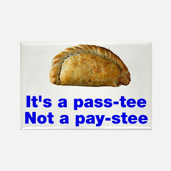 Pasty is a pass-tee Rectangle Magnet