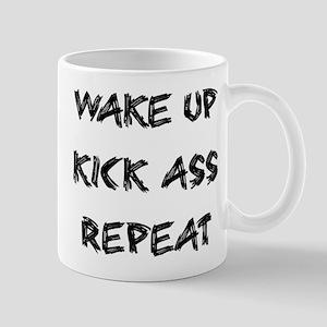Wake up kick ass repeat Mug