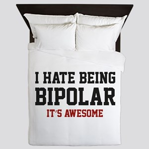 I Hate Being Bipolar. It's Awesome. Queen Duvet