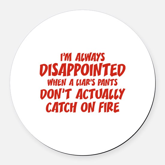 Liar Liar Pants On Fire Round Car Magnet