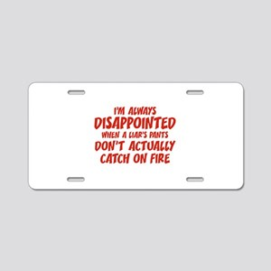 Liar Liar Pants On Fire Aluminum License Plate