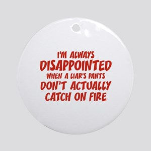 Liar Liar Pants On Fire Ornament (Round)