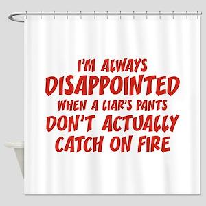 Liar Liar Pants On Fire Shower Curtain