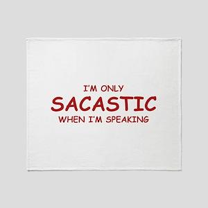 Sarcastic When I'm Speaking Throw Blanket