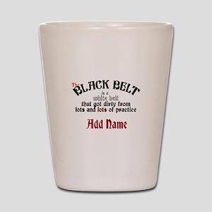 The Black Belt is Shot Glass
