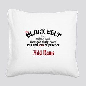 The Black Belt is Square Canvas Pillow