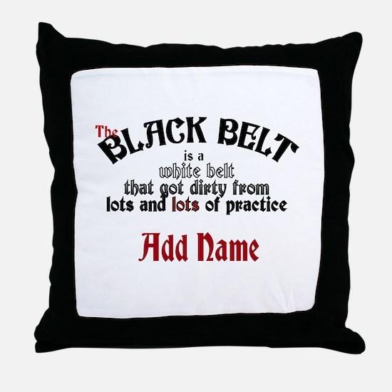 The Black Belt is Throw Pillow